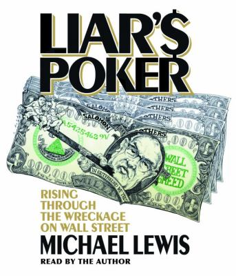 Liar's Poker: Rising Through the Wreckage on Wall Street 9780739357309