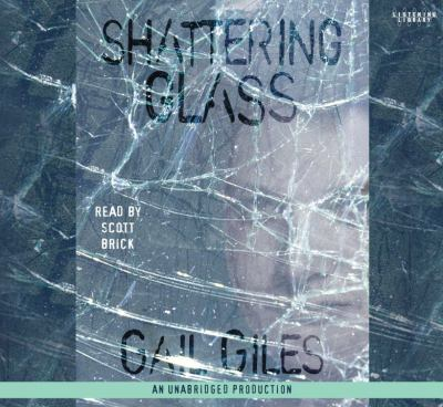 Shattering Glass (Lib)(CD) 9780739372241