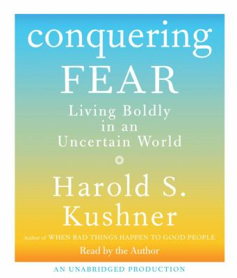 Conquering Fear: Living Boldly in an Uncertain World 9780739385180