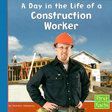 A Day in the Life of a Construction Worker 9780736825054
