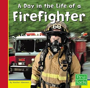 A Day in the Life of a Firefighter 9780736822848