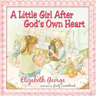 A Little Girl After God's Own Heart: Learning God's Ways in My Early Days 9780736915458