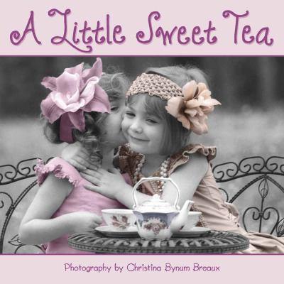 A Little Sweet Tea 9780736929141