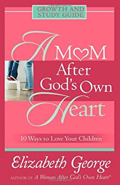 A Mom After God's Own Heart 9780736915731
