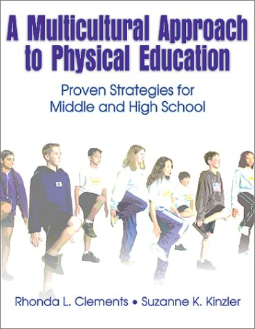 A Multicultural Approach to Physical Education: Proven Strategies for Middle and High School 9780736038829