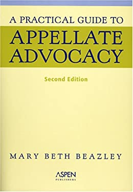 A Practical Guide to Appellate Advocacy 9780735553774