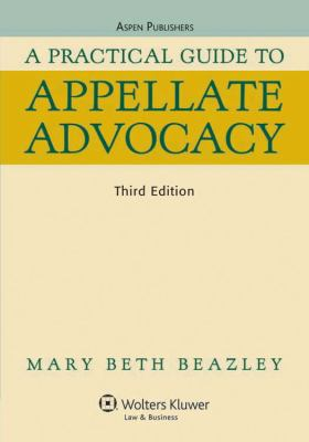 A Practical Guide to Appellate Advocacy 9780735585102