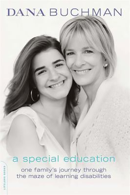A Special Education: One Family's Journey Through the Maze of Learning Disabilities 9780738210896