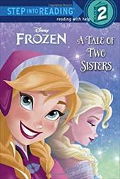 A Tale of Two Sisters (Disney Frozen) (Step into Reading) 21785324
