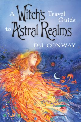 A Witch's Travel Guide to Astral Realms 9780738715452