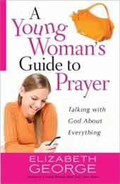 A Young Woman's Guide to Prayer: Talking with God about Everything 16714914