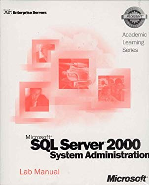 ALS Microsoft SQL Server 2000 System Administration [With CDROMWith Lab Manual] 9780735614260