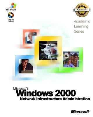 ALS Microsoft Windows 2000 Network Infrastructure Administration 9780735609891