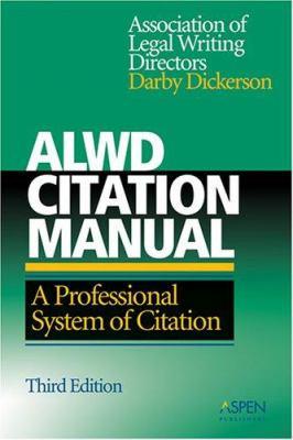 ALWD Citation Manual: A Professional System of Citation 9780735555716