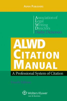 ALWD Citation Manual: A Professional System of Citation 9780735589308