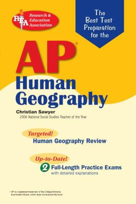 AP Human Geography Exam: The Best Test Preparation 9780738602486