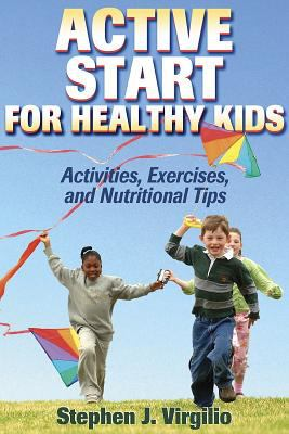Active Start for Healthy Kids: Activities, Exer & Nutrtnl Tips