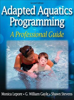 Adapted Aquatics Programming: A Professional Guide 9780736057301