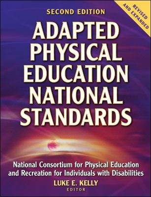Adapted Physical Education National Standards: National Consortium for Physical Education and Recreation for Individuals with Disabilities 9780736046039