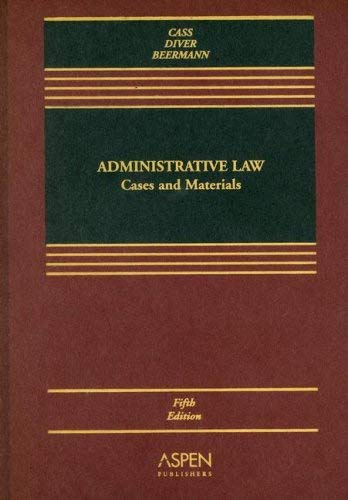 Administrative Law: Cases and Materials 9780735556089
