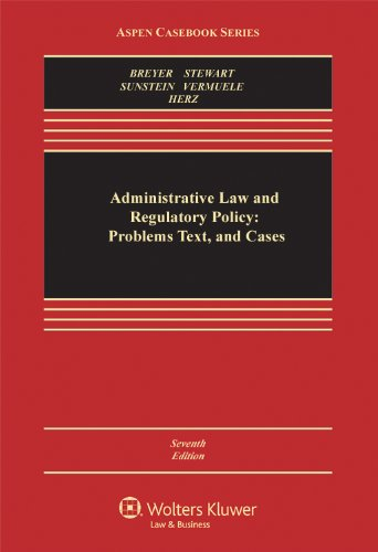 Administrative Law and Regulatory Policy: Problems Text, and Cases, Seventh Edition 9780735587441
