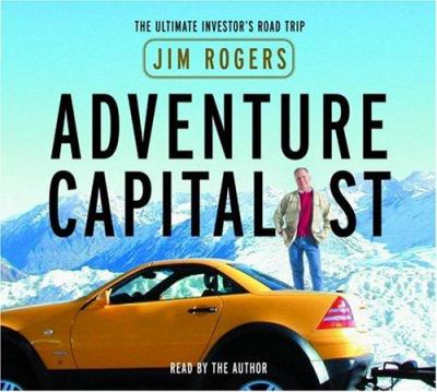 Adventure Capitalist: The Ultimate Investor's Road Trip 9780739303481