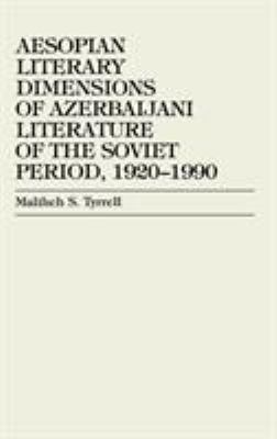 Aesopian Literary Dimensions of Azerbaijani Literature of the Soviet Period