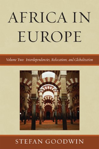 Africa in Europe, Volume Two: Interdependencies, Relocations, and Globalization 9780739127667