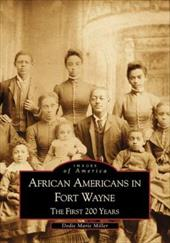 African-Americans in Fort Wayne:: The First 200 Years 2690128