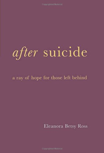 After Suicide: A Ray of Hope for Those Left Behind 9780738205960