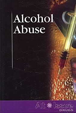 Alcohol Abuse 9780737736724