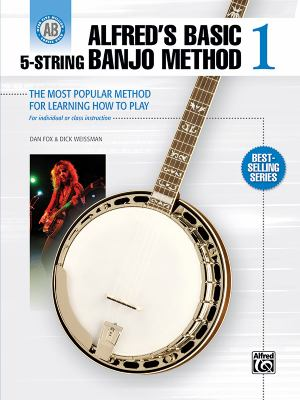Alfred's Basic 5-String Banjo Method: The Most Popular Method for Learning How to Play (Alfred's Basic Banjo Library)