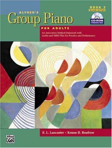 Alfred's Group Piano for Adults, Book 2: An Innovative Method Enhanced with Audio and MIDI Files for Practice and Performance [With CDROM] 9780739049259