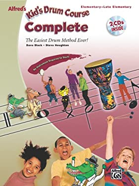Alfred's Kid's Drum Course Complete: Elementary-Late Elementary [With 2 CDs] 9780739046920
