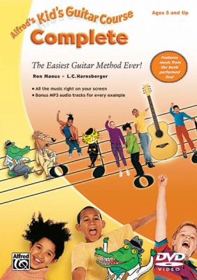 Alfred's Kid's Guitar Course Complete: The Easiest Guitar Method Ever! 9780739058886