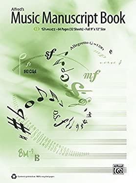 Alfred's Music Manuscript Book: 12 Staves 9780739064160