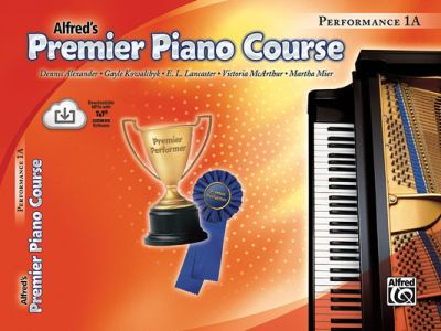Alfred's Premier Piano Course Performance 1A [With CD]