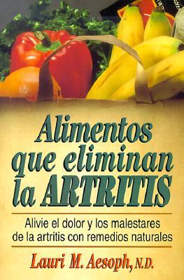 Alimentos Que Eliminan La Artritis: 7 9780735201934