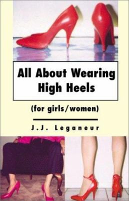 All about Wearing High Heels: For Girls/Women 9780738827711