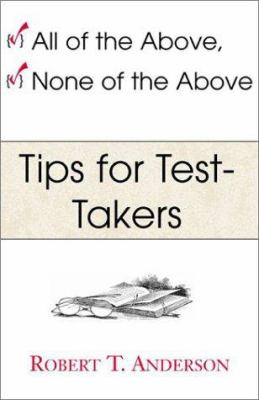 All of the Above, None of the Above--Tips for Test-Takers 9780738856575
