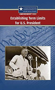 Amendment XXII: Establishing Term Limits for U.S. President 9780737744521