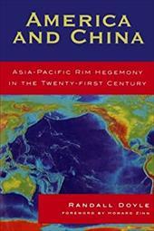 America and China: Asia-Pacific Rim Hegemony in the Twenty-First Century