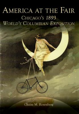 America at the Fair: Chicago's 1893 World's Columbian Exposition 9780738525211