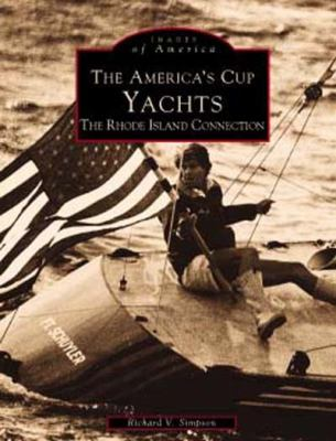 The America's Cup Yachts:: The Rhode Island Connection 9780738500904