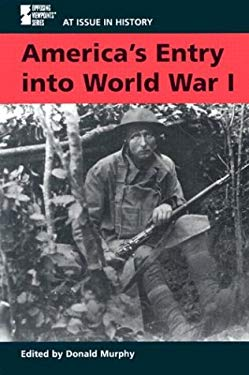 America's Entry Into World War I 9780737717914
