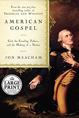 American Gospel: God, the Founding Fathers, and the Making of a Nation 9780739326671
