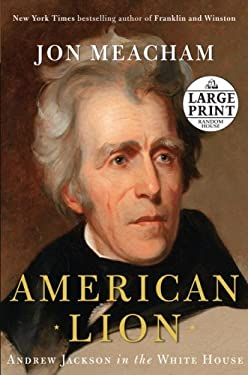 American Lion: Andrew Jackson in the White House 9780739328170