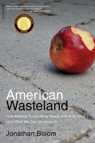 American Wasteland: How America Throws Away Nearly Half of Its Food (and What We Can Do about It) 9780738215280