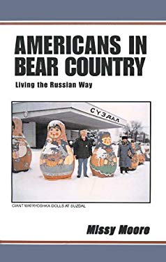 Americans in Bear Country: Living the Russian Way 9780738818238