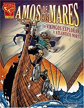 Amos de los Mares: Los Vikingos Exploran el Atlantico Norte 9780736866200